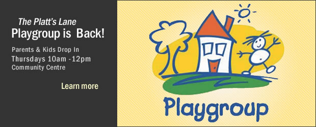 The Platt's Lane Playgroup is  Back! Parents & Kids Drop In - Thursdays 10am - 12pm at Community Centre. Click here to learn more.
